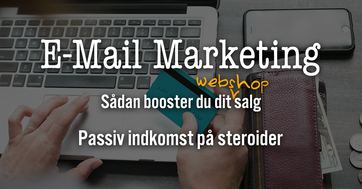 E-mail marketing passiv indkomst webshop